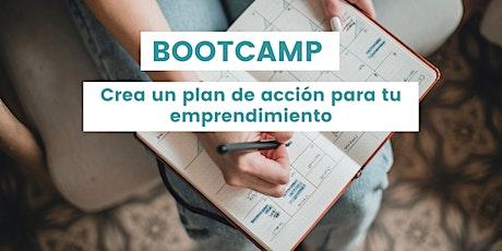 BOOTCAMP - CREA UN PLAN DE ACCIÓN PARA TU EMPRENDIMIENTO entradas