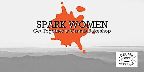 Spark Women Get Together at Crumb Bakeshop biglietti