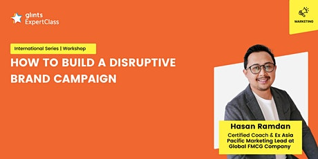 GEC - Marketing Workshop: How to Build a Disruptive Brand Campaign tickets
