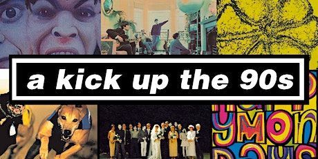 A Kick Up The 90s Live At The Cluny tickets