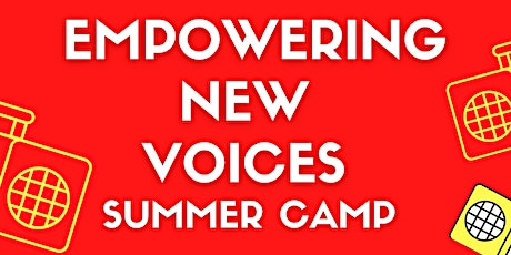 Radio Summer Camp for Teens - Empowering New Voices tickets