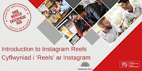 Introduction to Instagram Reels | Cyflwyniad i 'Reels' ar Instagram tickets