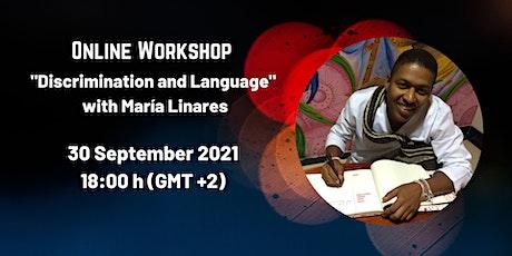 "Online workshop ""Discrimination and Language"", with María Linares tickets"