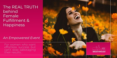 The REAL TRUTH behind Female Fulfillment and Happiness tickets