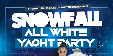 SNOWFALL All White Yacht Party (LABOR DAY & Orange Blossom Classic WEEKEND) tickets