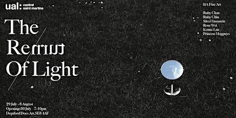 THE RETURN OF LIGHT | CSM BA FINE ART GROUP EXHIBITION tickets