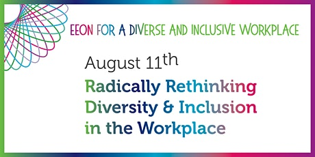 Radically Rethinking Diversity & Inclusion in the Workplace tickets