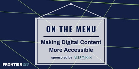 On the Menu: Making Digital Content More Accessible Sponsored by Alta Wren tickets