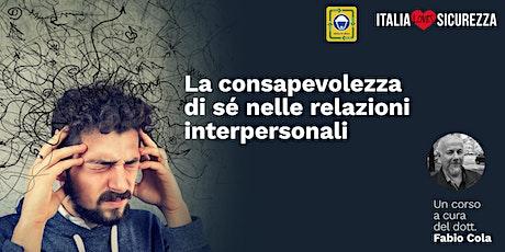 La consapevolezza di sé nelle relazioni interpersonali biglietti