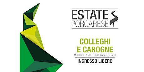 Estate Porcarese 2021 - Colleghi & Carogne biglietti