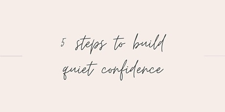 5 steps to build quiet confidence tickets