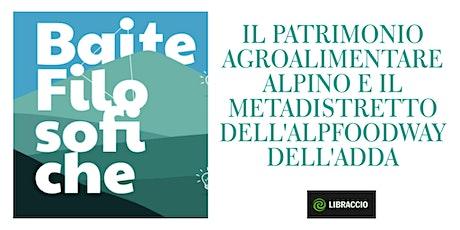 IL PATRIMONIO ALGROALIMENTARE ALPINO E L'ALPFOODWAY DELL'ADDA biglietti