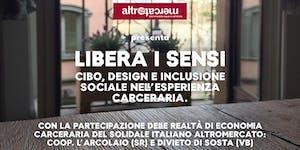 LIBERA  I SENSI. Cibo, design e inclusione sociale...