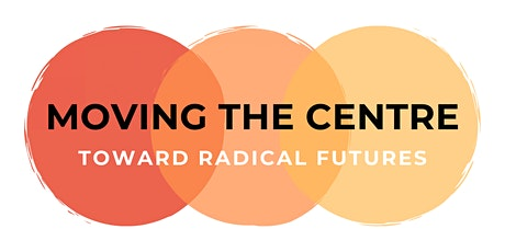 Moving the Centre: Toward Radical Futures tickets