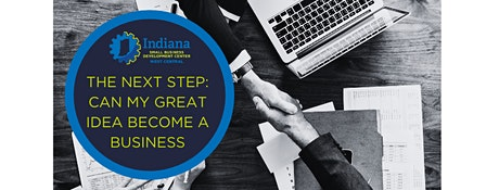 The Next Step: Can My Great Idea Become A Business tickets