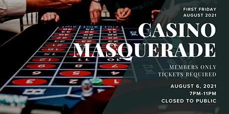 First Friday: ***Members Only*** Casino Masquerade tickets