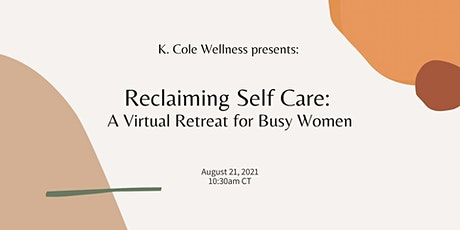 Reclaiming Self Care: A Virtual Micro-Retreat for Busy  Women tickets