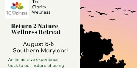 Return 2 Nature Wellness Retreat tickets