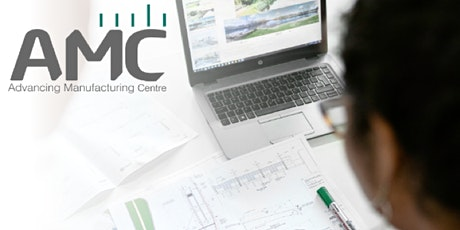 How can the Advancing Manufacturing Centre (AMC) help your business? tickets
