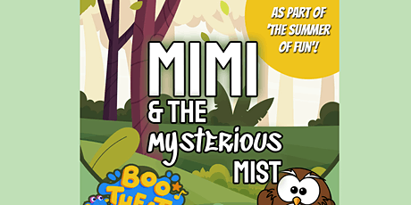 Mimi & The Mysterious Mist tickets