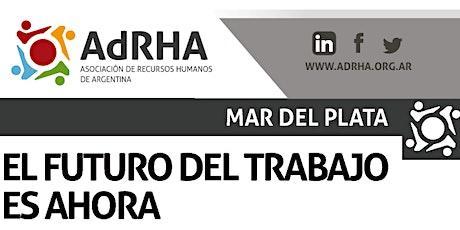 El futuro del trabajo es ahora  - ADRHA Mar del Plata entradas