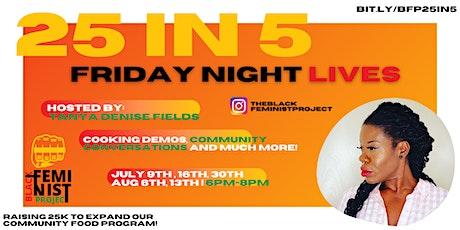 BFP| 25IN5 Friday Night Lives tickets