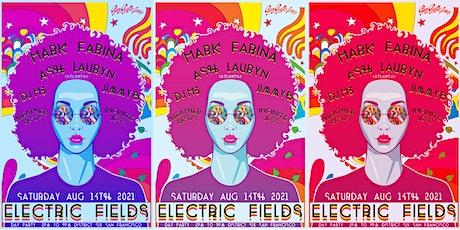 Electric Fields  w/ Mark Farina, Ash Lauryn, DJ M3, Jimmy B tickets