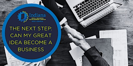 The Next Step: Can My Great Idea Become A Business (Virtual) tickets