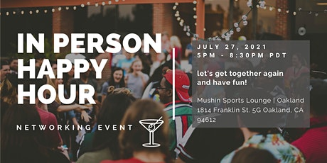 In-Person Happy Hours are Back! | Mushin Sports Lounge, Oakland | July 27 tickets