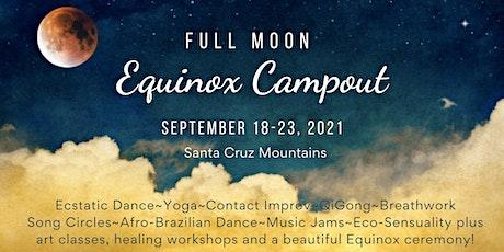 ECSTATIC DANCE SANTA CRUZ FULL MOON EQUINOX CAMPOUT tickets