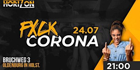 FXCK CORONA - Wir sind zurück! Tickets