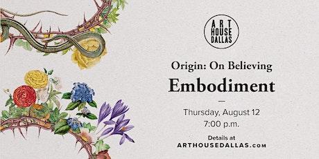 Origin: On Believing | Embodiment tickets