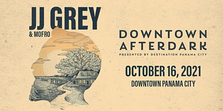 DOWNTOWN AFTER DARK featuring JJ Grey & Mofro tickets