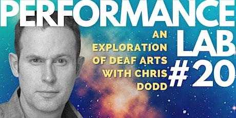 Performance Lab #20 Exploration of  Deaf Arts - Chris Dodd tickets