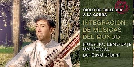 INTEGRACIÓN DE MÚSICAS DEL MUNDO por David Uribarri entradas