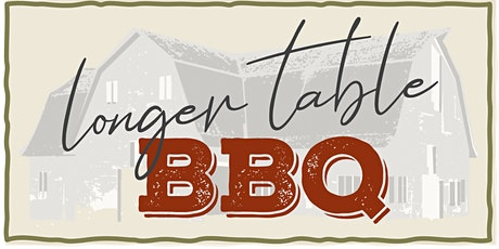 Longer Table BBQ tickets