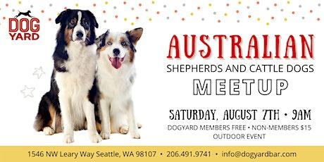 Australian Shepherd & Cattle Dog Meetup at the Dog Yard in Ballard tickets