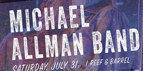 The Michael Allman Band, Live At Reef & Barrel Saturday July 31st tickets