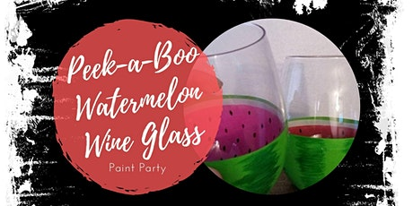 Peek-a-Boo Watermelon Wine Glass Painting Party tickets