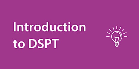 DSPT - Introduction and How to Register Webinar tickets