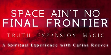 SPACE AIN'T NO FINAL FRONTIER: A Feminine Led Online Retreat tickets