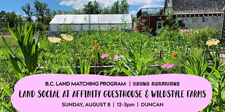 Land Social at Affinity Guesthouse and Wild Style Farms tickets