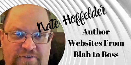 Author Websites From Blah to Boss by Nate Hoffelder tickets