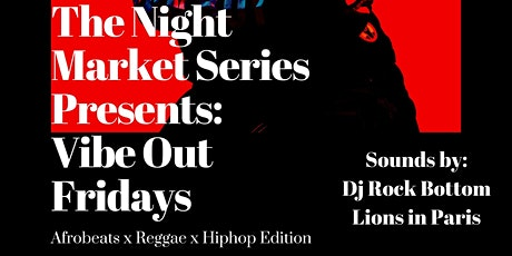 The Night Market Presents:Vibe Out Fridays tickets