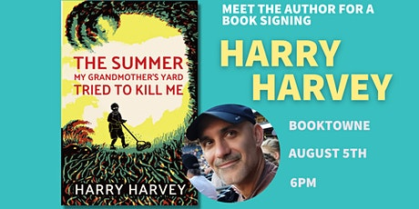 Book Signing:Harry Harvey,The Summer My Grandmother's Yard Tried To Kill Me tickets