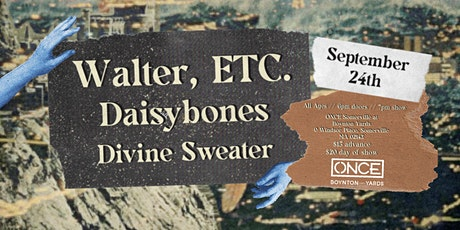 Walter Etc., Daisybones, Divine Sweater tickets