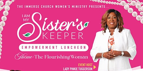 Vendors WANTED for I Am My Sister's Keeper Empowerment Luncheon tickets