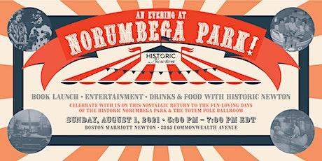 AN EVENING AT NORUMBEGA PARK! Book launch & garden party w/Historic Newton tickets