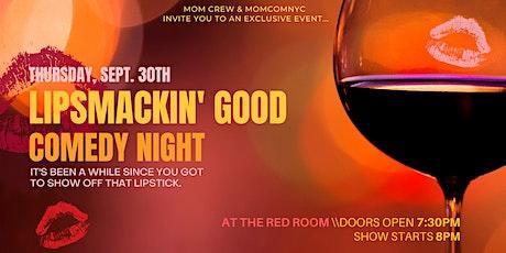 Lipsmackin' Good Comedy Night tickets