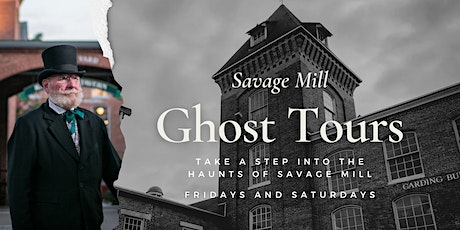 Ghost Tour at Savage Mill tickets